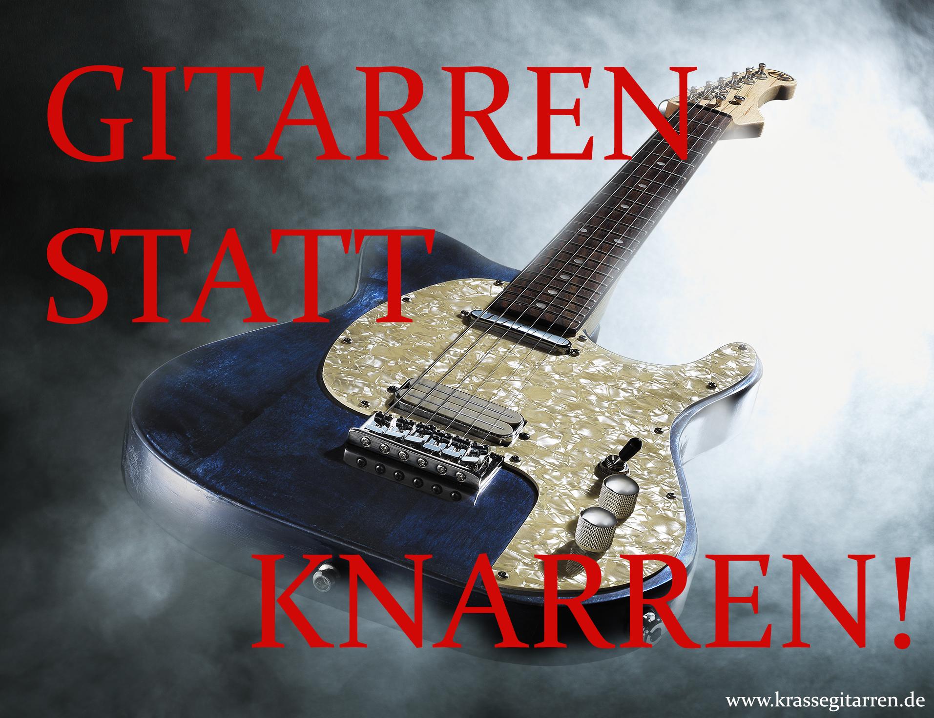 gitarren statt knarren